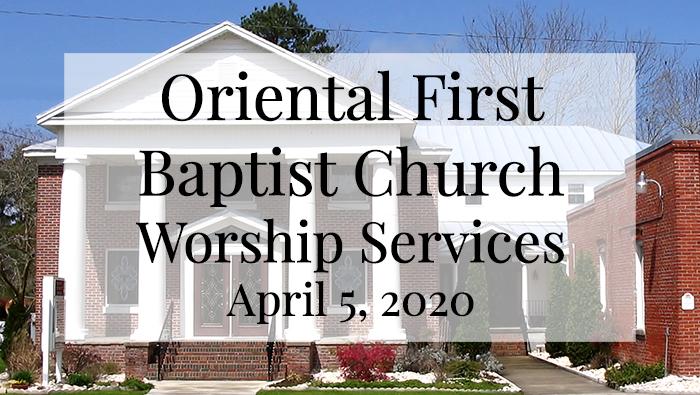 OFBC Worship Service April 5, 2020