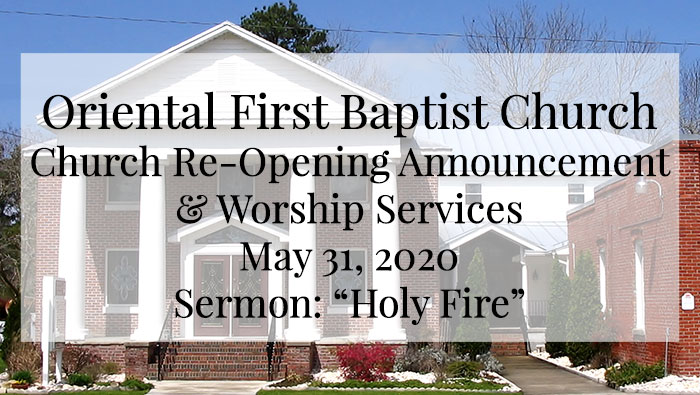 OFBC Re-Opening Announcement and Worship Service for May 31 2020