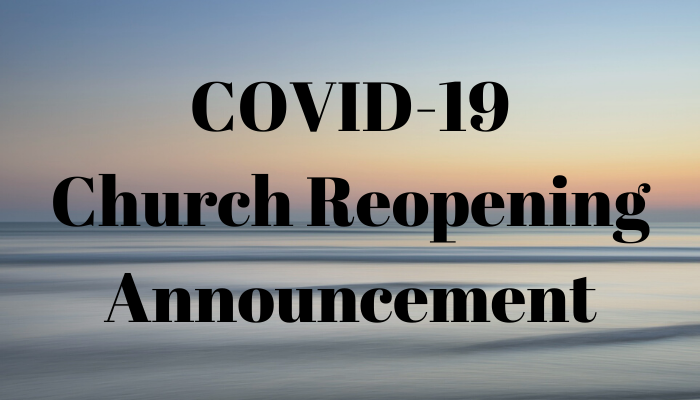 Covid-19 Church Reopening Announcement