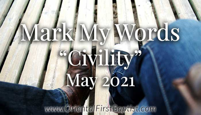 Mark My Words Article - Civility - May 2021