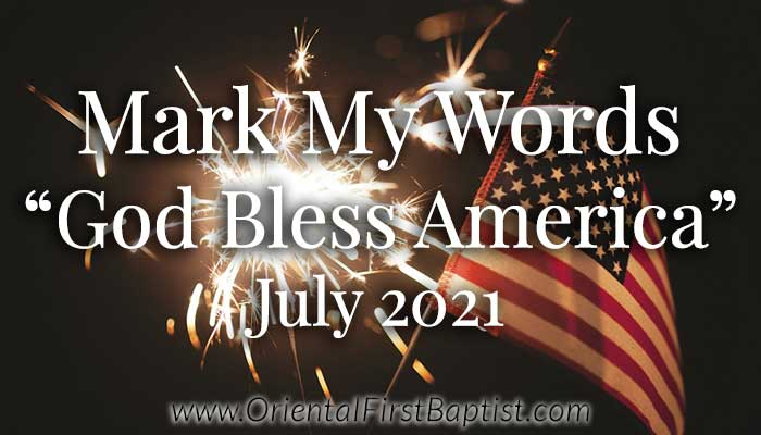 Mark My Words Article - God Bless America - July 2021