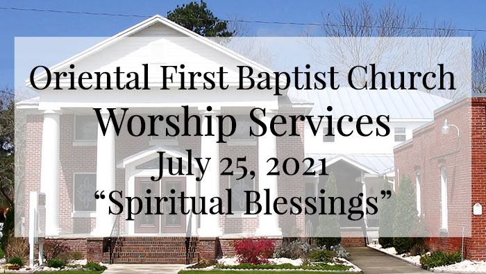 OFBC Worship Service for July 25 2021