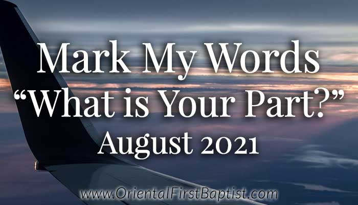 Mark My Words Article - What Is Your Part - August 2021